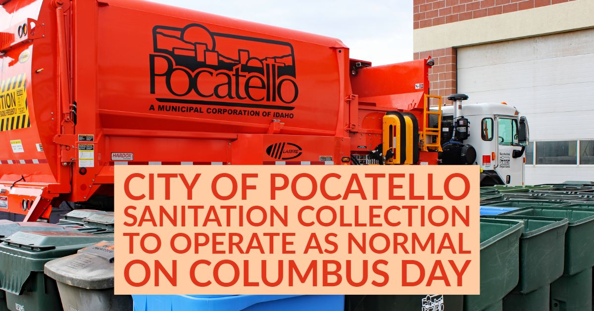 The City of Pocatello Sanitation Department's collection trucks will be operating as normal on Colum