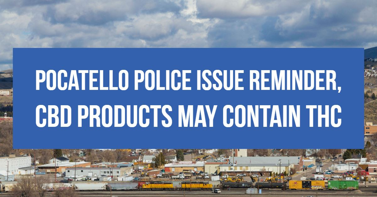 Recently, the Pocatello Police Department became aware that CBD oil and other similar products deriv