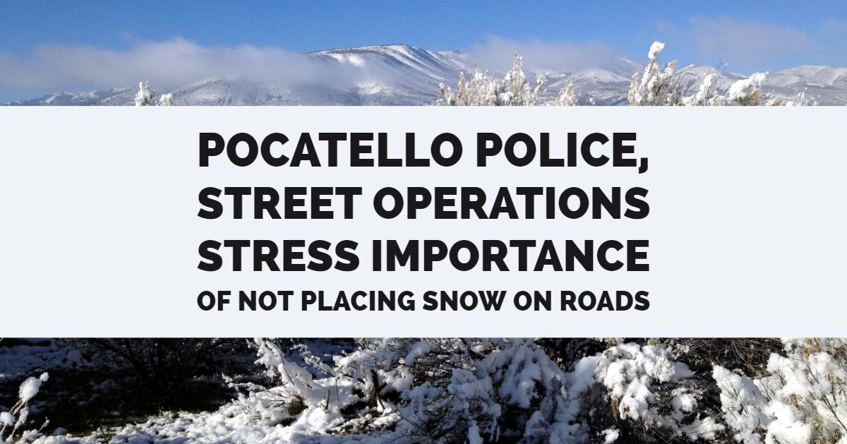 Snow is back in the forecast for Pocatello and the City of Pocatello Street Operations and Police De