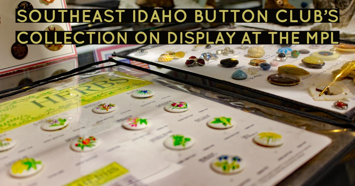 Button featured in the Southeast Idaho Button Club's display at the Marshall Public Library.