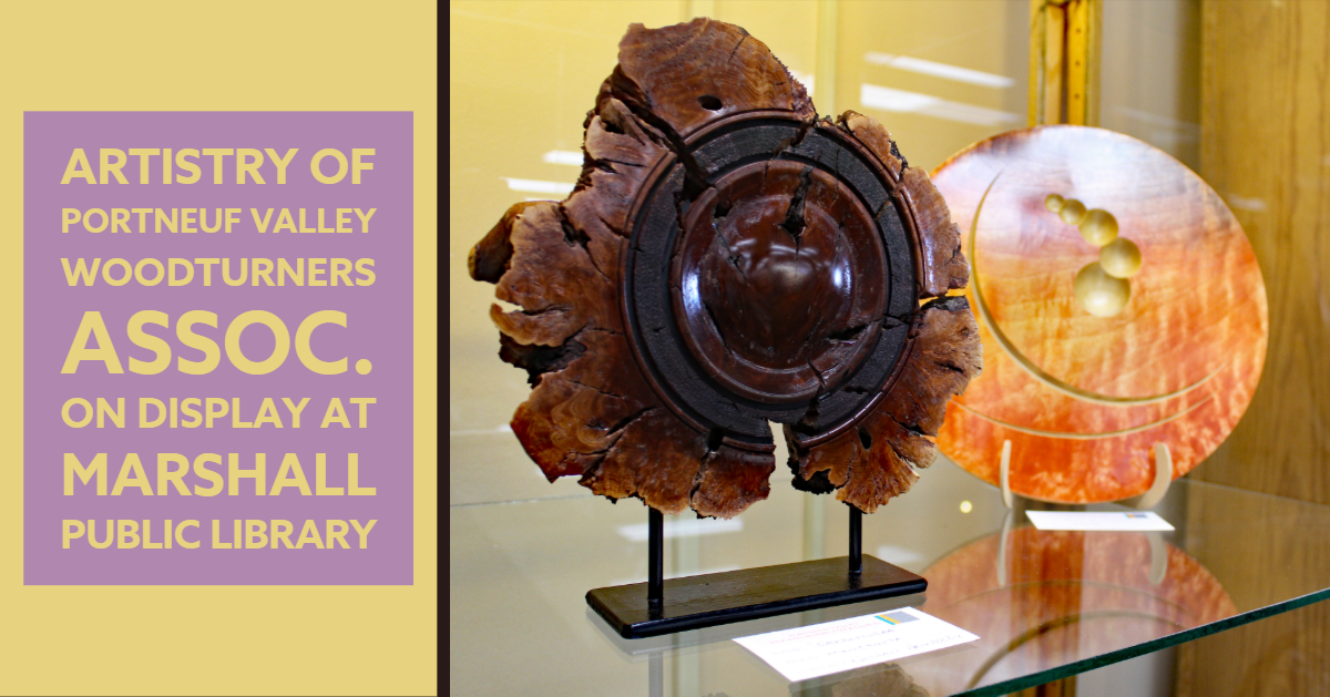 Items created by the Portneuf Valley Woodturners Association on display at the Marshall Public Libra